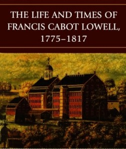 Francis Cabot Lowell Book